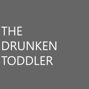 Drunken Toddler