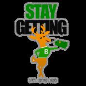 STAY GETTING BUCKS