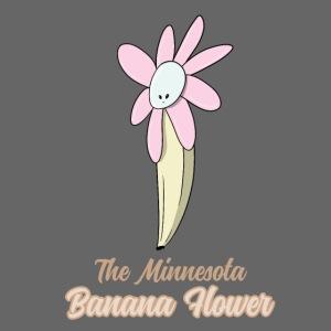 The Minnesota Banana Flower