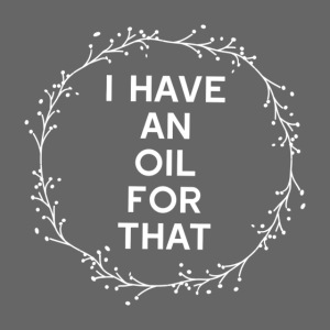 I have an oil for that