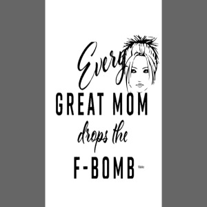 Everygreat mom drops the f word