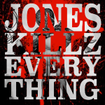 Jones Killz Everything sci fi splat