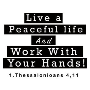 Work with your hands!