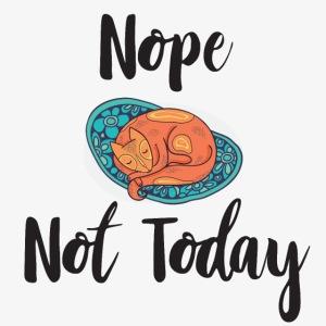 Nope – Not Today
