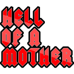 Hell of a Mother