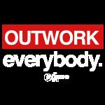 Outwork Everybody
