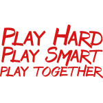 Play Hard Smart Together