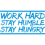 Work Hard Stay Humble Hungry Team