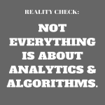Reality Check: Analytics & Algorithms