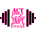 Act like Lady Train Beast