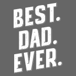 BEST DAD EVER BEST GIFT FOR FATHER DAY, BEST PAPA