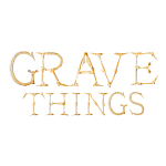 Grave Things Typography