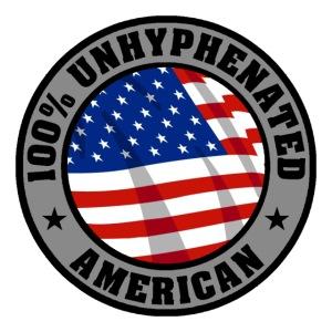 UNHYPHENATED AMERICAN