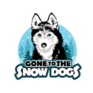 Gone to the Snow Dogs - Siberian Husky