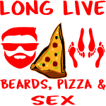 Long Live Beards Pizza And Sex
