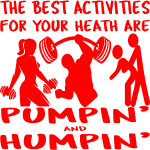 Best For Your Health Are Pumpin' & Humpin'