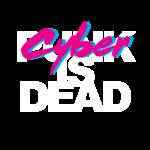 Cyber Punk is Dead Print