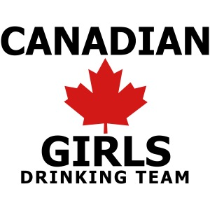 Canadian Girls Drinking Team