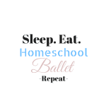 Sleep Eat Homeschool Ballet