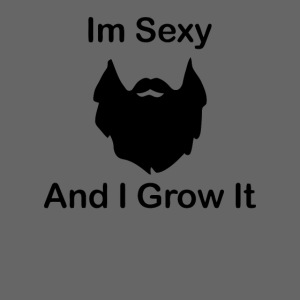 Im sexy and grow it
