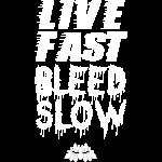 livefastbleedslow.png