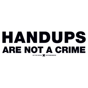 Handups Are Not A Crime