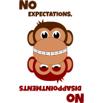 monkeys no expectations no disappointments