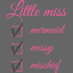 Little Miss Mermaid, Messy and Mischief