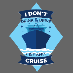 """""""I sip and cruise"""" Funny cruise t shirt"""