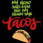 My Heart says Tacos