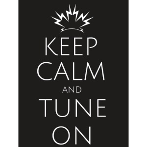 Keep Calm and Tune on
