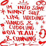 I'm InTo Some Kinky Shit Holding Hands Choking  ©