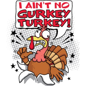 I ain't no Gurkey Turkey! (Adult)
