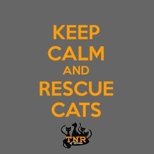 Keep Calm and Rescue Cats