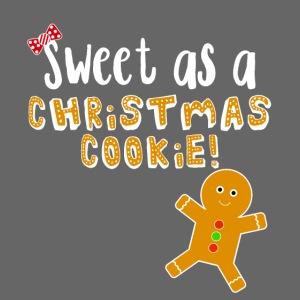 Christmas Design - Sweet As A Christmas Cookie!