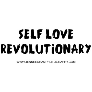 Self Love Revolutionary
