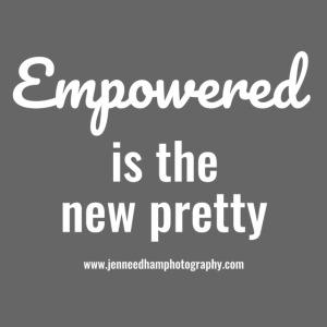 Empowered is the new pretty