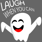 Laugh when you can - ghost boo