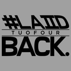 #LAIID BACK.