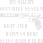 My Silent Security System What Happens Here Stays