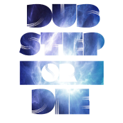 Dubstep Or Die