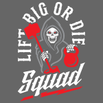 Lift Big Or Die Squad