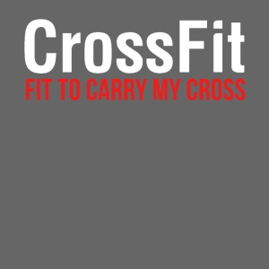 CrossFit: Fit to carry my cross Christian T-shirt