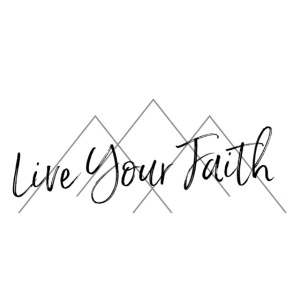 Live Your Faith