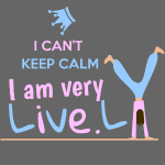 I can't keep calm i am very lively