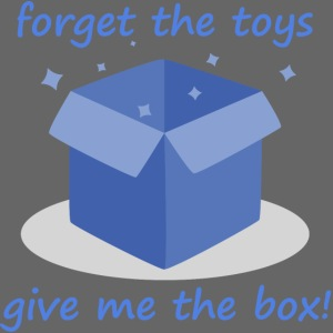 Forget the Toys Give Me the Box