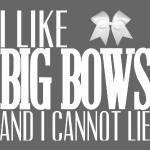 I like big bows