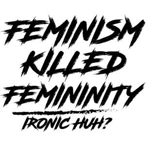 Feminism Killed Femininity