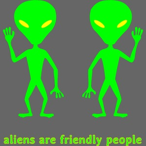 aliens are friendly people