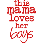 This Mama Loves Her Boys1